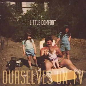 Ourselves On TV - Little Comfort (2016)