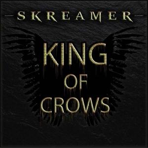 Skreamer - King Of Crows (2016)
