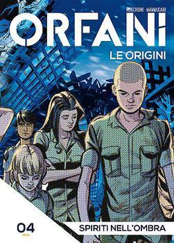 Orfani: Le Origini N.04 - Spiriti nell'Ombra (2016)