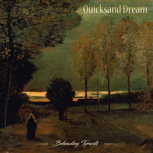Quicksand Dream - Beheading Tyrants (2016)