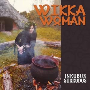 Inkubus Sukkubus - Wikka Woman (2016)