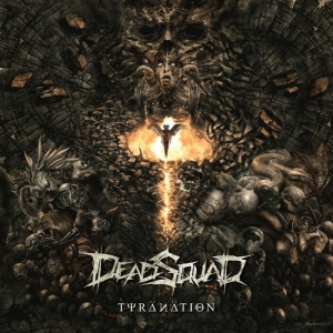 DeadSquad – Tyranation (2016)
