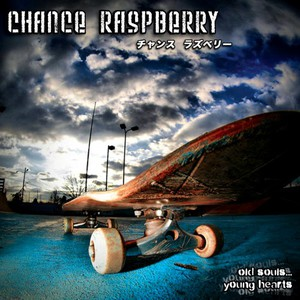 Chance Raspberry - Old Souls... Young Hearts (2016)