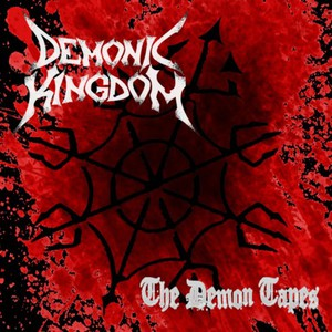 Demonic Kingdom - The Demon Tapes (2016)