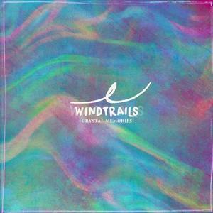 Windtrails - Crystal Memories (2016)