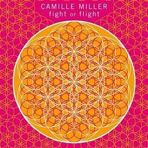 Camille Miller - Fight or Flight (2016)