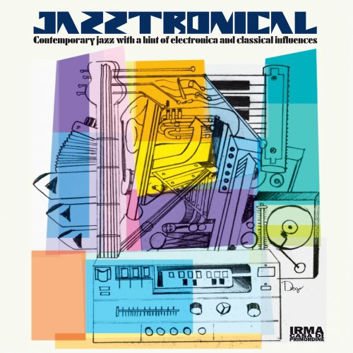 Jazztronical (Contemporary Jazz with a Hint of Electronica and Classical Influences) (2017)