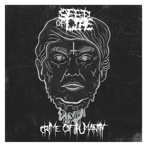 Seed Of Life – Crime Of Humanity [EP] (2016)