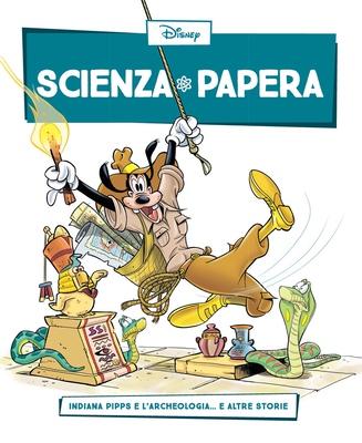 Scienza Papera 21 - Indiana Pipps e l'archeologia (2016)