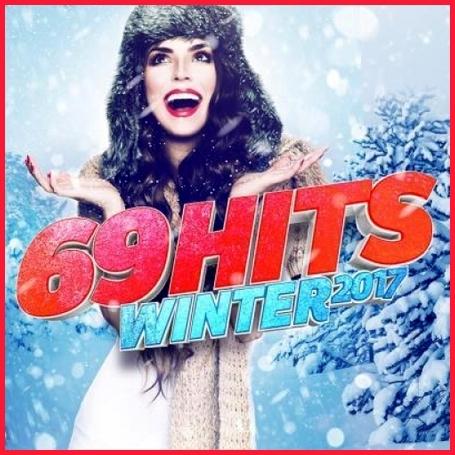 [Pop] 69 Hits Winter 2017 (2017)