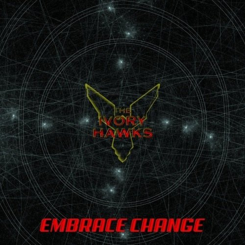 The Ivory Hawks - Embrace Change (2018)