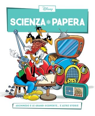 Scienza Papera 24 - Archimede e le grandi scoperte (08/2016)