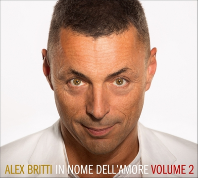Alex Britti – In Nome Dell'Amore Volume 2 (2017)