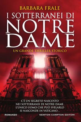 Barbara Frale - I sotterranei di Notre-Dame (2018)