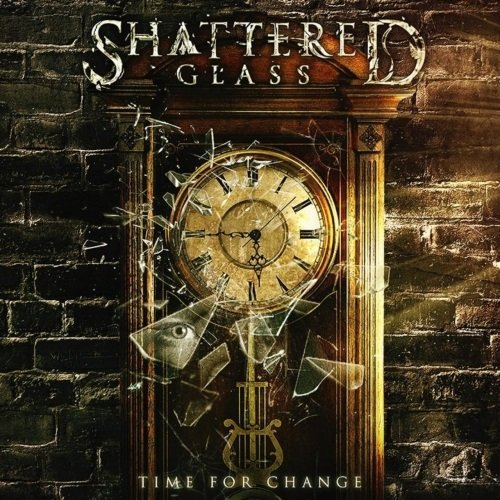 Shattered Glass - Time For Change (2018)
