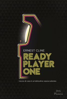 Ernest Cline - Ready player one (2017)