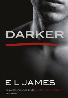E L James - Darker. Cinquanta sfumature di nero raccontate da Christian (2018)