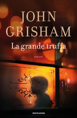 John Grisham - La Grande Truffa (2018)