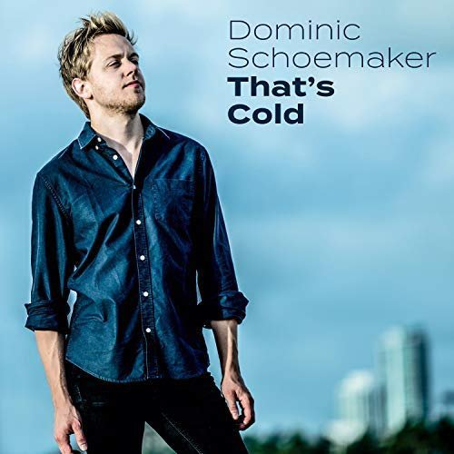 download Dominic.Schoemaker.-.Thats.Cold.(2018)