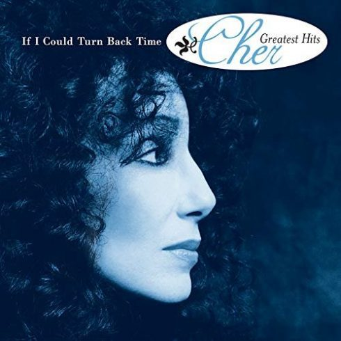 Cher – If I Could Turn Back Time: Chers Greatest Hits (2018) Flac