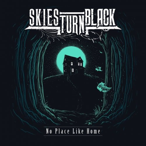 Skies Turn Black - No Place Like Home (2018)