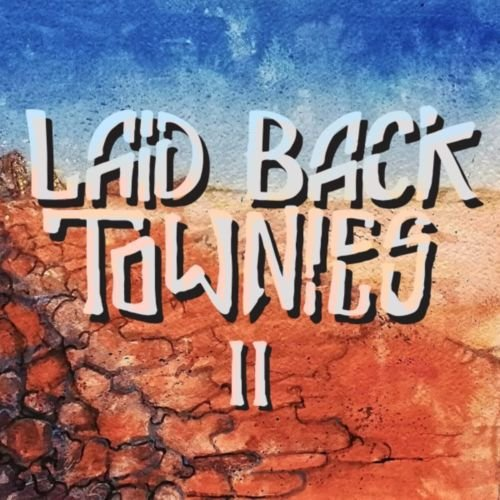 Laid Back Townies - II (2018)