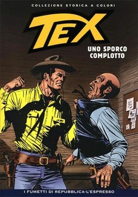 Tex Willer Collezione Storica a Colori 179 - Uno Sporco Complotto (2010)