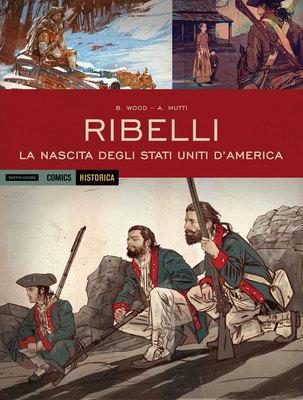Historica 37 - Ribelli - La Nascita Degli Stati Uniti D'America (2015)