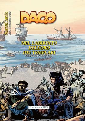 Dago 116 - Aureacomix 90 - Nel Labirinto dell'Oro dei Templari (07/2018)