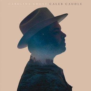 Caleb Caudle – Carolina Ghost (2016)