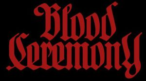 Full Discography : Blood Ceremony