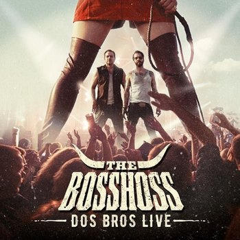 The BossHoss - Dos Bros Live (2016)