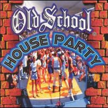 OLD SCHOOL HOUSE PARTY MIX