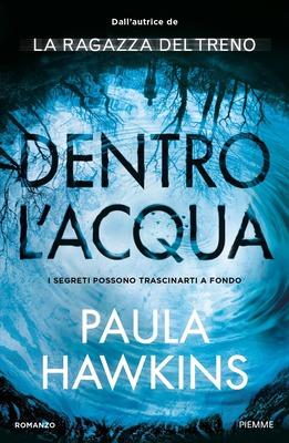 Paula Hawkins - Dentro l'acqua (2017)