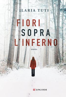 Ilaria Tuti - Fiori sopra l'inferno (2018)