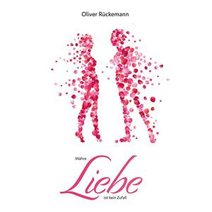 Oliver Rückermann - Wahre Liebe ist kein Zufall (ungekürzt)