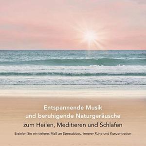 Patrick Lynen - Entspannende Musik und beruhigende Naturgeräusche zum Heilen...