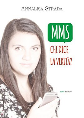 Annalisa Strada - MMS. Chi dice la verità? (2015)