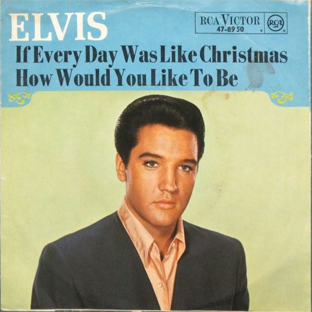 If Everyday Was Like Christmas / How Would You Like To Be 47-8950a6dxfu