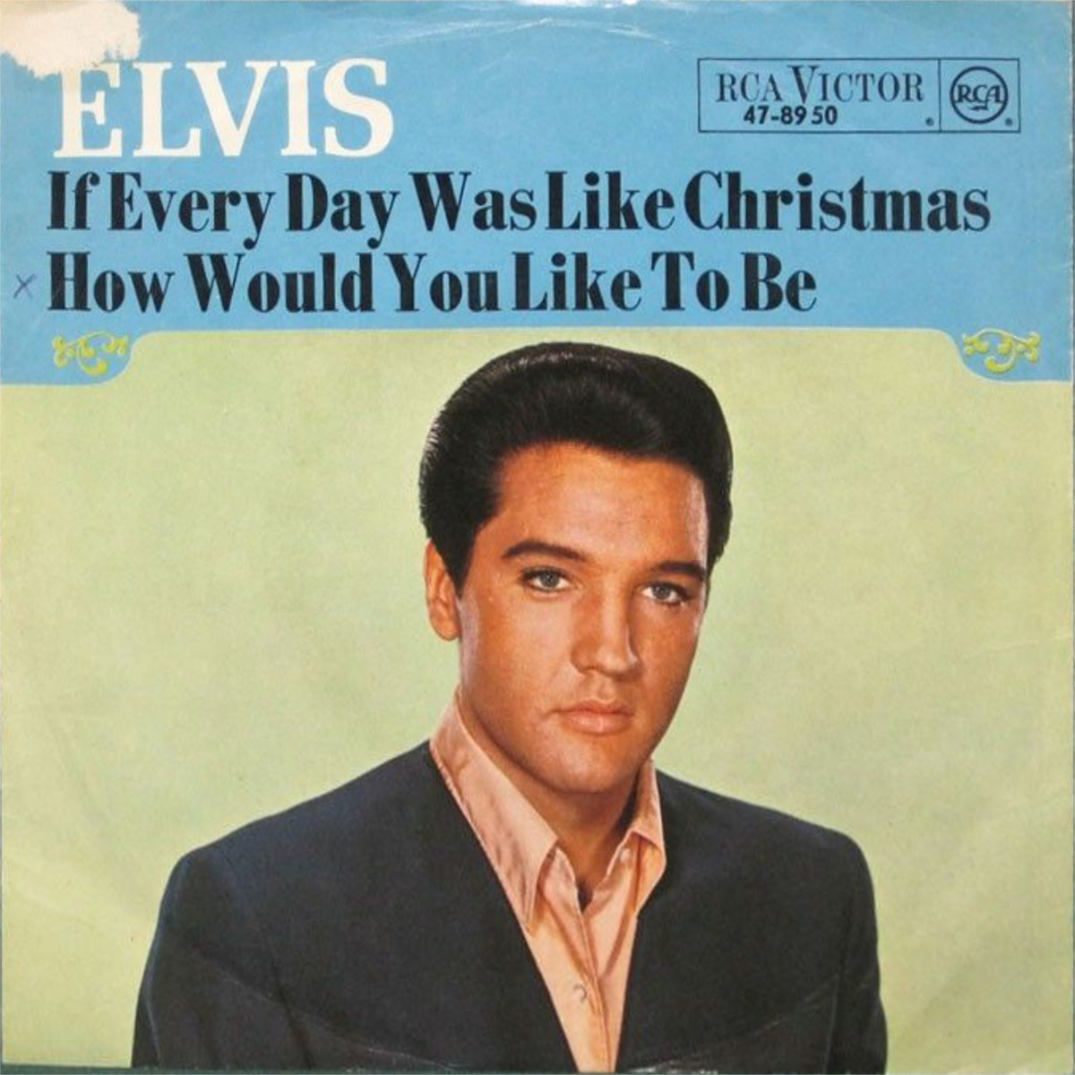 If Everyday Was Like Christmas / How Would You Like To Be 47-8950bcwlld