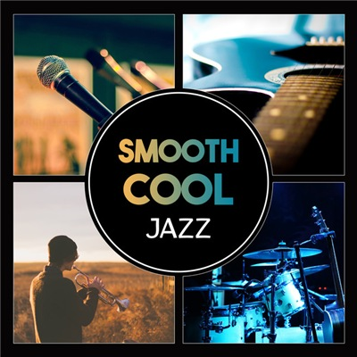 VA - Smooth Cool Jazz: Relaxing Jazz Collection (2017)
