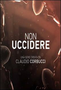 Non Uccidere - Stagione 1 (2015) (Completa) WEBRip ITA AAC x264