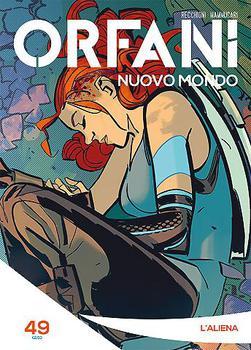 Orfani Nuovo Mondo N.49 - L'Aliena (2017)
