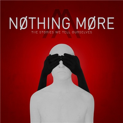 Nothing More - The Stories We Tell Ourselves (2017) Lossless
