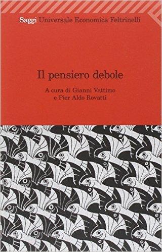 Gianni Vattimo, P. A. Rovatti - Il pensiero debole (1995)