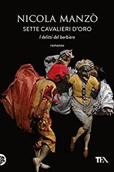 Nicola Manzò - I delitti del barbiere. Sette cavalieri d'oro (2015)