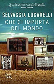 Selvaggia Lucarelli - Che ci importa del mondo (2015)