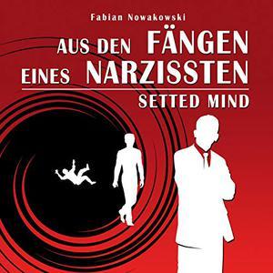 Fabian Nowakowski - Aus den Fängen eines Narzissten (ungekürzt)