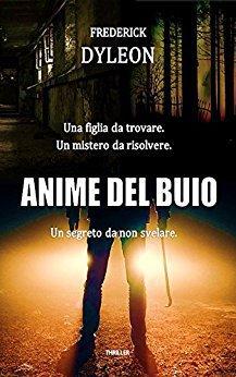 Frederick Dyleon - Anime del buio (2017)