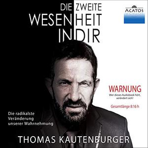 Thomas Kautenburger - Die zweite Wesenheit in Dir (ungekürzt)